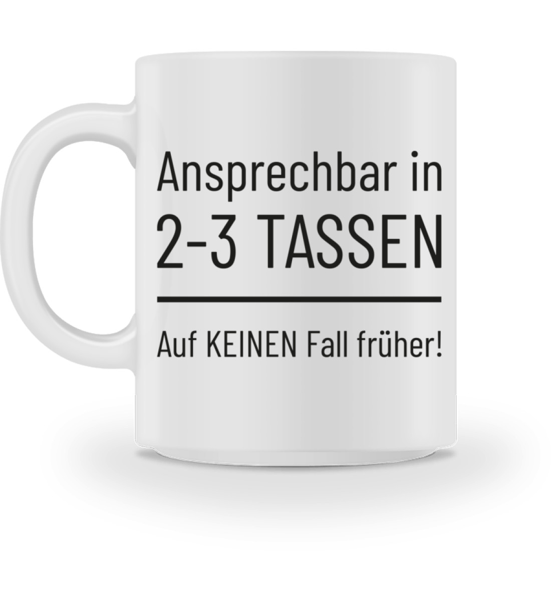 Ansprechbar in 2-3 Tassen - Tasse-3
