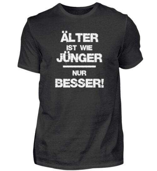 Älter ist wie jünger - nur besser - Herren Shirt-16