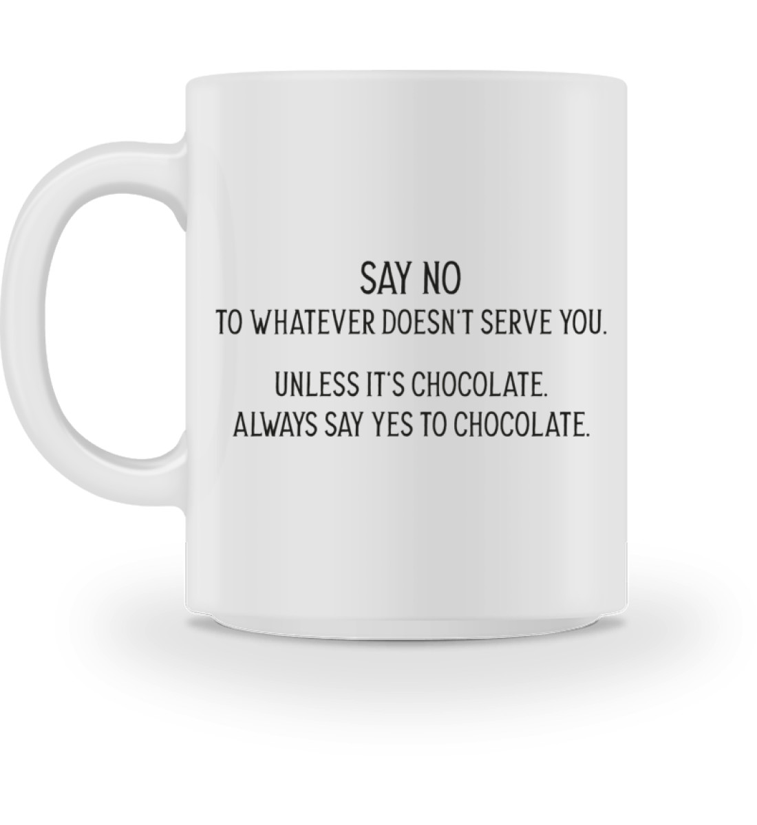Say no to whatever doesnt serve you - Tasse-3