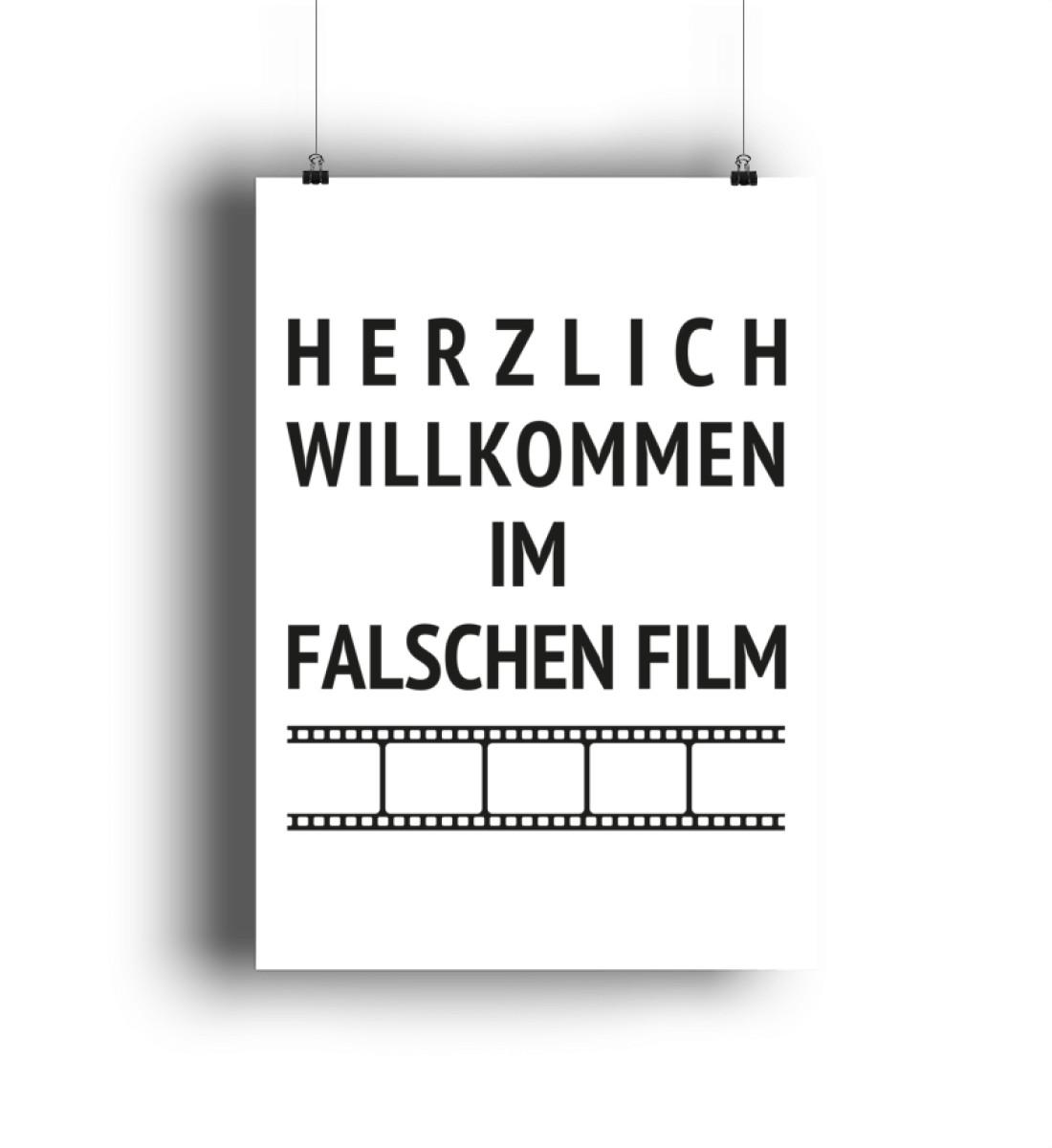 Herzlich Willkommen Im Falschen Film - DIN A2 Poster (hochformat)-3