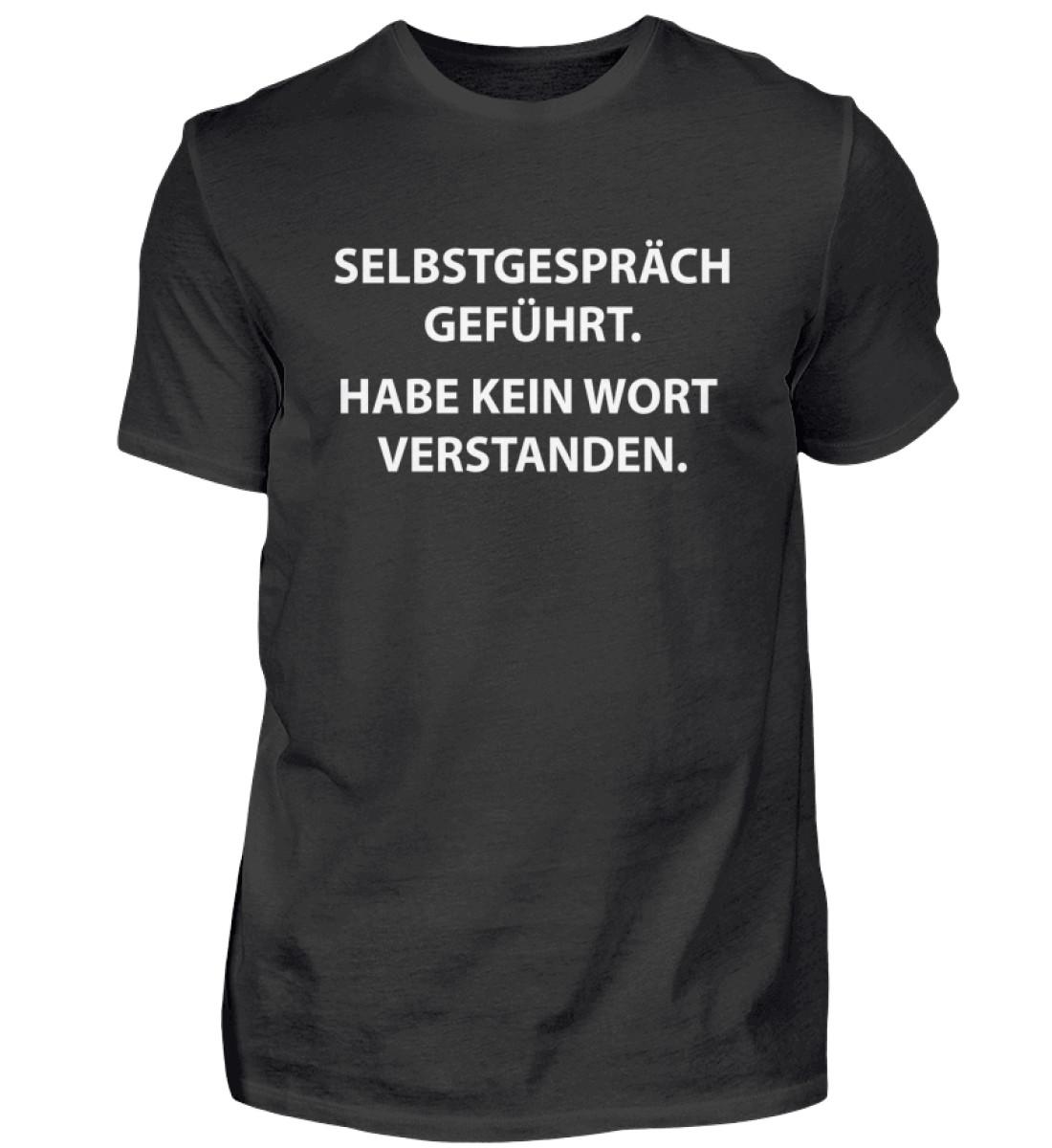 Selbstgespräch geführt - Herren Shirt-16